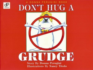 Don't Hug a Grudge by Donna Perugini