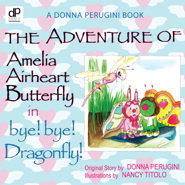 The Adventure of Amelia Airheart Butterfly by Donna Perugini