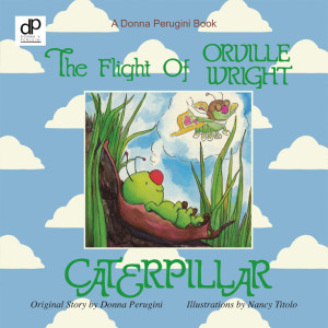 The Flight of Orville Wright Caterpillar by Donna Perugini