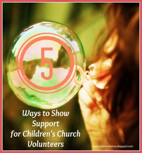 5 Ways to Support Children's Church Volunteers