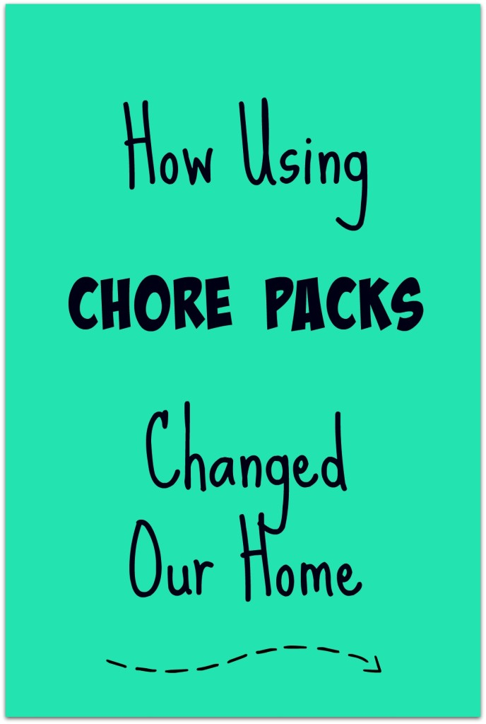 How Using Chore Packs Changed Our Home