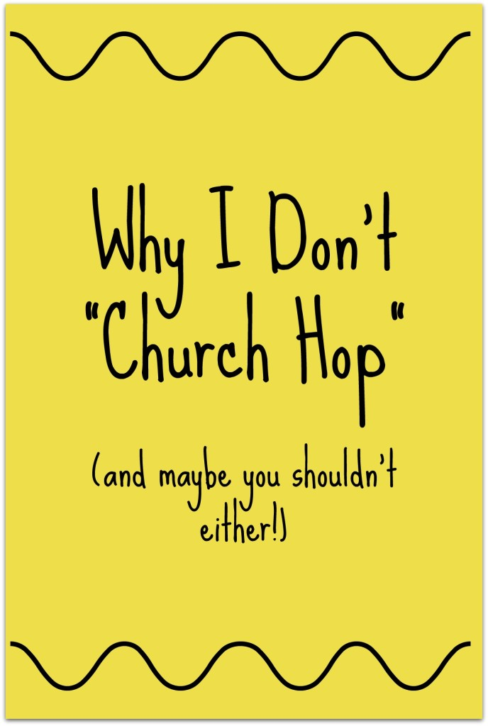 Why I Don't Church Hop