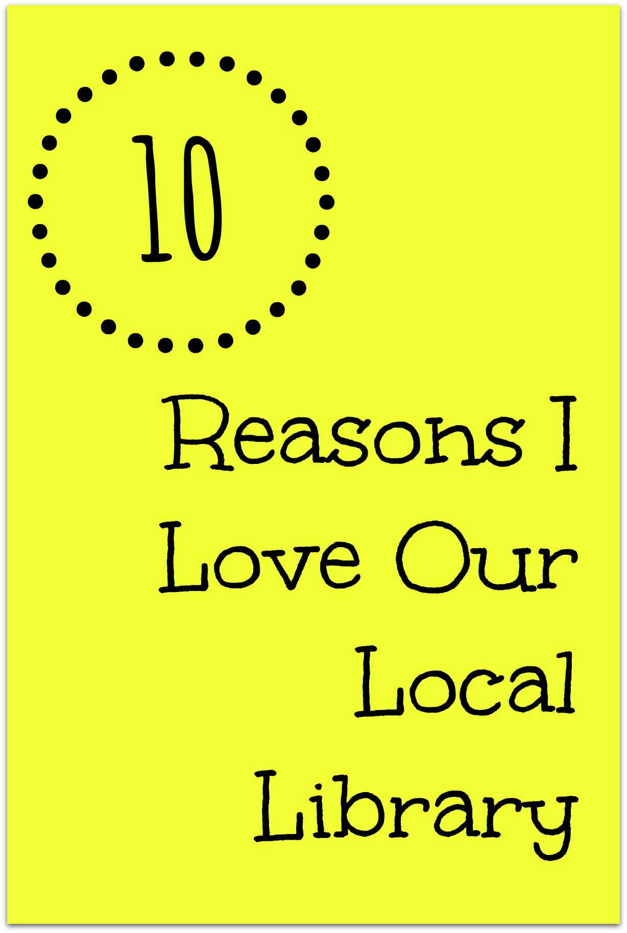 10 Reasons I Love Our Local Library