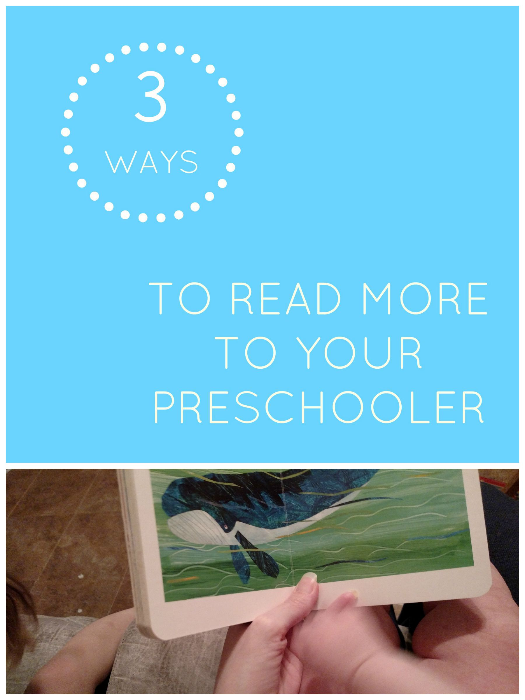 Three Ways to Read More to Your Preschooler