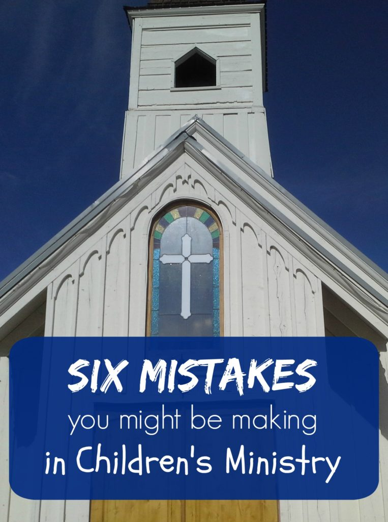Six mistakes you might be making in childrens ministry
